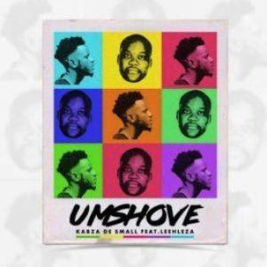 Kabza De Small – Umshove (Original Mix) Ft. Leehleza
