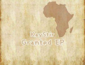 KayStir – Granted EP
