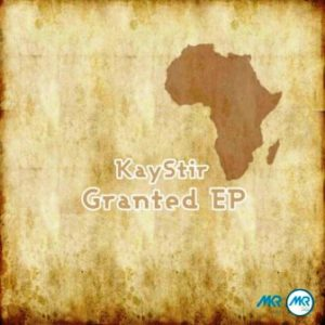 KayStir – Granted EP