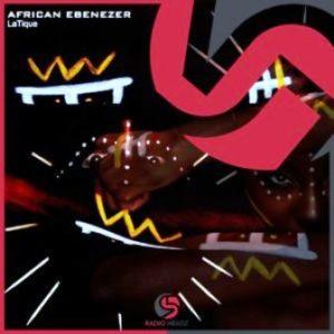 LaTique – African Ebenezer (Rare Touch)