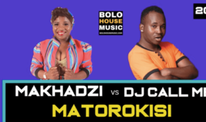 DOWNLOAD Makhadzi Matorokisi Ft. Dj Call Me MP3