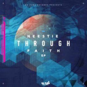 Neestie – Through Faith EP