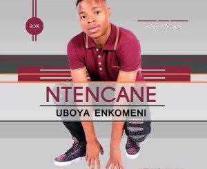Ntencane – Kube Ngangazi MP3 DOWNLOAD