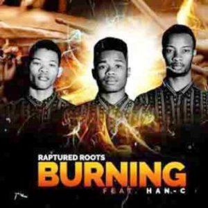 Raptured Roots – Burning Ft. Han-C