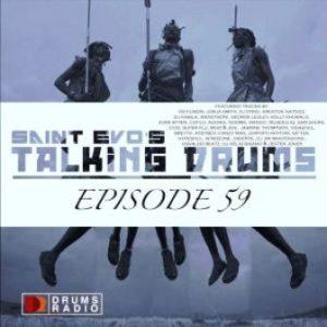 Talking Drums Mp3 Download Ep. 59 [Drums Radio Show] Saint Evo