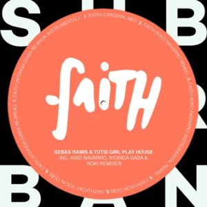 Sebas Ramis, Tutsi Girl Play House, Kiko Navarro – Faith (Kiko Navarro Remix)
