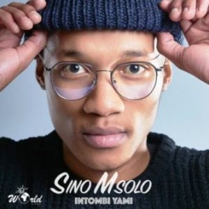 DOWNLOAD Sino Msolo Intombi Yami (Full) Mp3