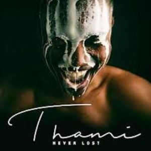 Thami I Love You Mp3 Download.