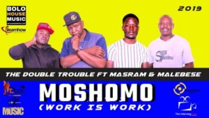 The Double Trouble – Moshomo ft Masram & Malebese mp3 download