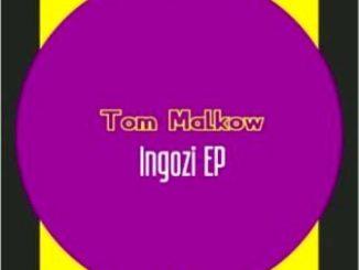 Tom Malkow – Ingozi EP