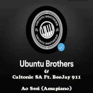 Caltonic SA & Ubuntu Brothers – Ao Sesi Ft. BeeJay 911
