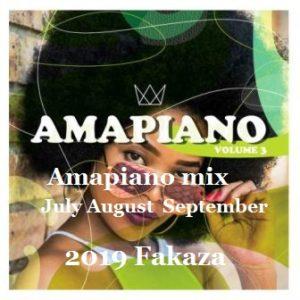 Amapiano mix July August September 2019 fakaza