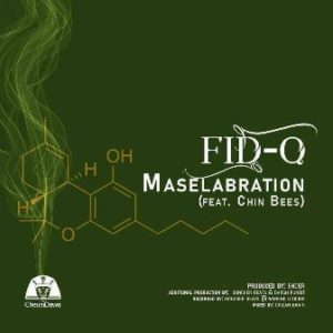 Fid Q - Maselabration Feat Chin Bees (KitaaOLOJIA)