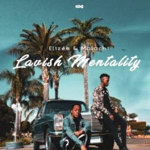 Elizée & Malachi – The Hills II Ft The Big Hash