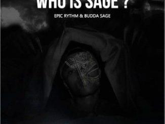 Epic Rhythm & Budda Sage – Who Is Sage