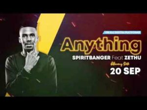 Anything Spiritbanger ft Zethu