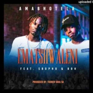 Amabhotela Ft. Sbopho & Boh - Ematshwaleni