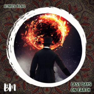 Atmos Blaq – Last Days On Earth (Atmospheric Mix)