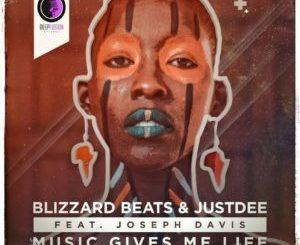 Blizzard Beats & JustDee – Music Gives Me Life Ft. Joseph Davis