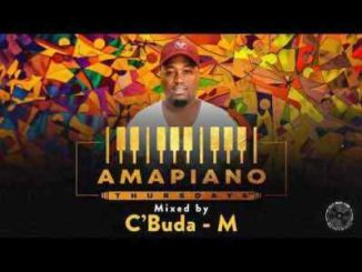 C'Buda M – Amapiano Thursdays Mix