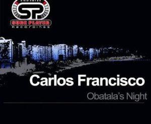 Carlos Francisco – Obatala's Night (Original Mix)
