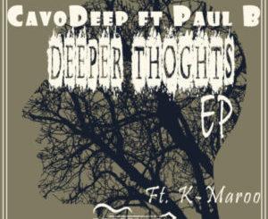 CavoDeep & Paul B – Deeper Thoughts (K Maroo Remix)