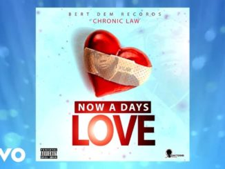 DOWNLOAD: Chronic Law – Now A Days Love (mp3)