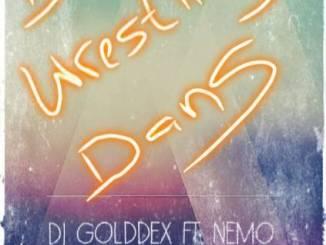 DJ Golddex – Die Wrestling Dans (WWE Song) Ft. Nemo