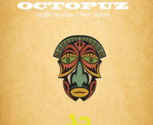 DJ Octopuz – 10000 Woman Chant Voices (Original Mix)