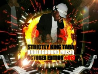 Dj King Tara – Strictly King Tara Vol. 13 [October Edition]