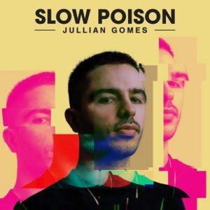 Jullian Gomes – Slow Poison EP
