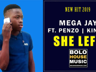 Mega Jay – She Left ft Penzo x Kinjaz