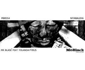 Mr. Blasé – Niyabaleka (Original Mix) Ft. Yolanda Fyrus