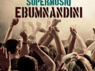 Supermusiq – Ebumnandini Ft. Tapesi