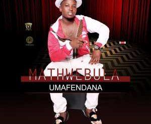 Umathwebula Umafendane Mp3 Download