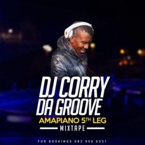 DJ Corry Da Groove – Amapiano 5th Leg