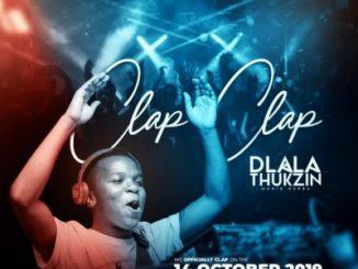 Dlala Thukzin – Clap Clap