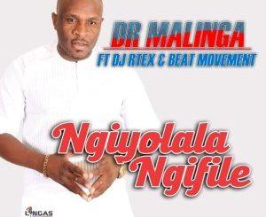 Dr Malinga – Ngiyolala Ngifike Ft. DJ RTEX & Beat Movement