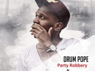 DrumPope – Party Robbery ft. Emza, Rea & Yv