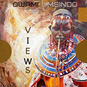 Owami Umsindo – Views (Original Mix)