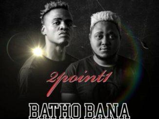 2Point1 – Batho Bana (Acapella) Ft. Butana, Phlyvocals