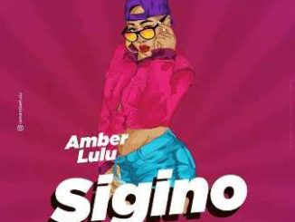 Amber Lulu – Sigino Ft. Mr LG