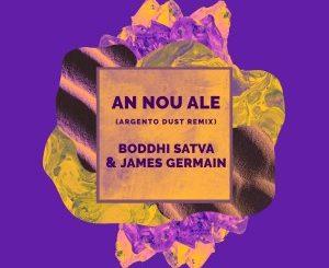 Boddhi Satva & James Germain – An Nou Ale (Argento Dust Remix)