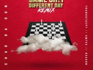 Chad Da Don ft Emtee, YoungstaCPT & Reason – Same Shit Different Day (Remix)
