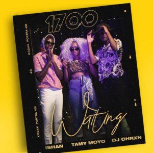 DJ CHRXN Ft. Ishan & Tamy Moyo - 1700 (Waiting)