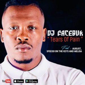 DJ Facebuk – Tears of Pain Ft. August Melisa & Sfiso On The Keys