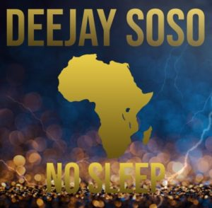 Deejay Soso – No Sleep
