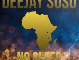 Deejay Soso – No Sleep