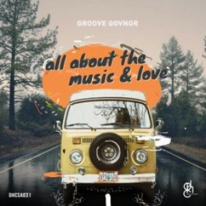 Groove Govnor – All About The Music & Love EP