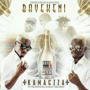 KamaCzza – Bayekeni ft. Professor, Character & Oros